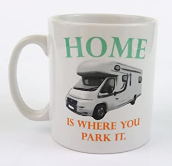 QuotHome Is Where You Park Itquot Motorhome Mug