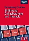 Einführung Onlineberatung und -therapie: Grundlagen, Interventionen und Effekte der Internetnutzung (PsychoMed compact, Band 4131)