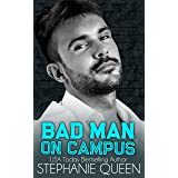 Bad Man on Campus: a Second Chance College Romance (Big Men on Campus Book 3)