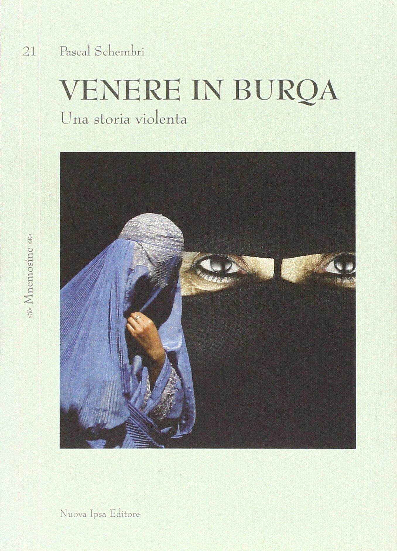 Venere in burqa. Il mio calvario alle porte di Milano: 9788876764844 ...