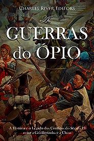 As Guerras do Ópio:A História e o Legado dos Conflitos do Século 19 entre a Grã-Bretanha e a China