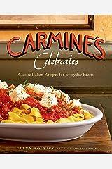 Carmine's Celebrates: Classic Italian Recipes for Everyday Feasts Hardcover