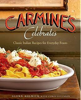 Carmines Celebrates Classic Italian Recipes For Everyday Feasts