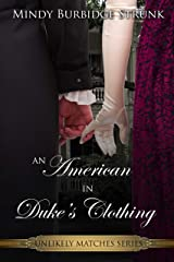 An American In Duke's Clothing (An Unlikely Match Series Book 1) Kindle Edition