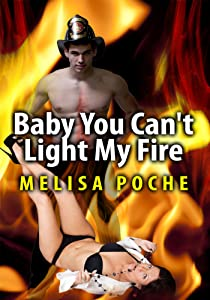 Women's Erotica: Baby You Can't Light My Fire