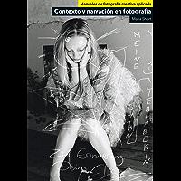 Contexto y narración en fotografía (Manuales de fotografía creativ)