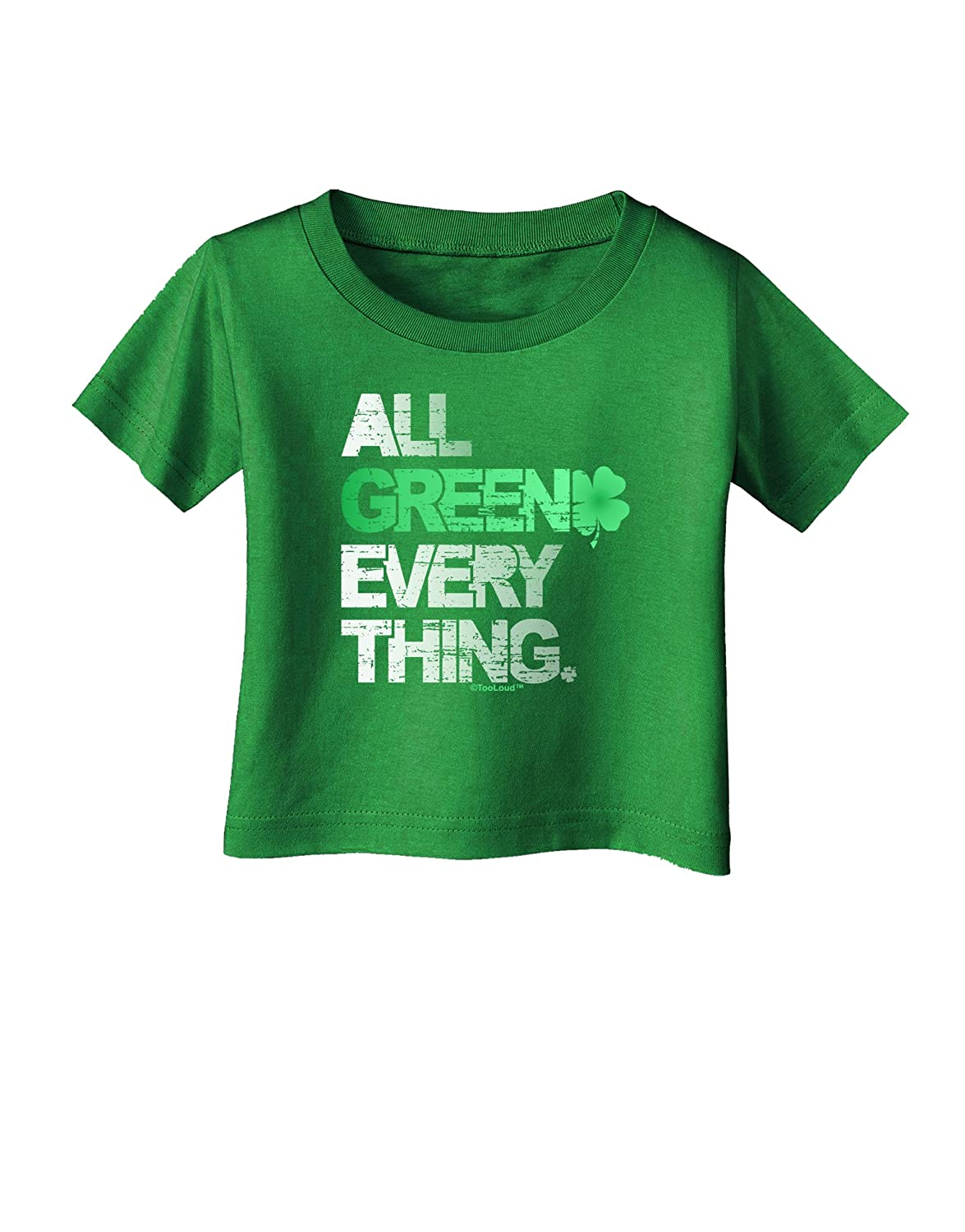 TooLoud All Green Everything Distressed Infant T-Shirt Dark