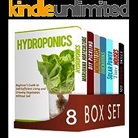 Self-Sufficient Living  8 in 1 Box Set : Hydroponics, Marijuana Horticulture, DIY Pickling, Minimalism, Quickbooks, Solar Power, Tiny Houses, 100 Survival Skills