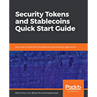 Security Tokens and Stablecoins Quick Start Guide: Learn how to build STO and stablecoin decentralized applications (English Edition)