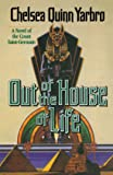 Out of the House of Life: A Novel of the Count Saint-Germain (St. Germain)