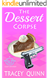 The Dessert Corpse: A Breezy Spoon Diner Cozy Mystery (The Breezy Spoon Diner Mysteries Book 1)
