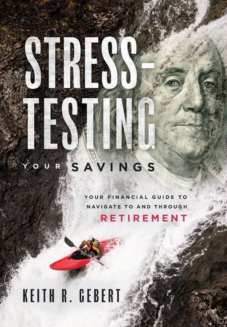 Stress-Testing Your Savings: Your Financial Guide To Navigate To and Through Retirement PDF
