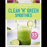I Quit Sugar Clean 'n' Green Smoothies