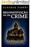 Reconstituição de Um Crime