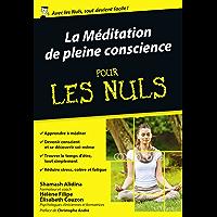 La Méditation de pleine conscience pour les Nuls poche (Poche pour les nuls)