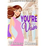 You're So Vain: A Royal Haters to Lovers Romance (Seven Brides for Seven Mothers Book 4)
