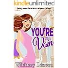 You're So Vain: A Royal Romantic Comedy (Seven Brides for Seven Mothers Book 4)
