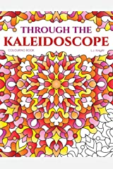 Through the Kaleidoscope Colouring Book: 50 Abstract Symmetrical Pattern Designs (LJK Colouring Books) Paperback