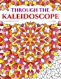 Through the Kaleidoscope Colouring Book: 50 Abstract Symmetrical Pattern Designs (LJK Colouring Books)