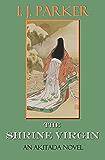 The Shrine Virgin: An Akitada Novel (Akitada Mysteries Book 14)