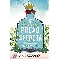A Poção Secreta: Diário De Uma Garota Alquimista.
