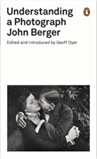 ways of seeing penguin modern classics amazon co uk john  understanding a photograph penguin modern classics