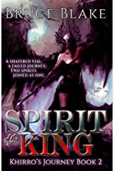 Spirit of the King (Khirro's Journey Book 2) Kindle Edition