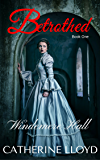 Betrothed: Windemere Hall Trilogy: Book One (Victorian Villains Saga)