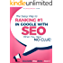 SEO - The Sassy Way to Ranking #1 in Google - when you have NO CLUE!: A Beginner's Guide to Search Engine Optimization (Beginner Internet Marketing Series Book 6)