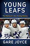 Young Leafs: The Making of a New Hockey History (English Edition)