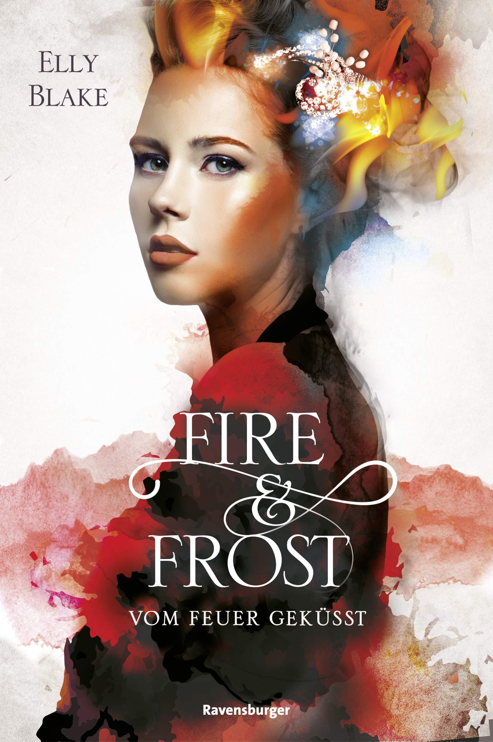 Fire & Frost Band 2: Vom Feuer geküsst (German Edition)