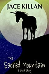The Sacred Mountain: a short story Kindle Edition