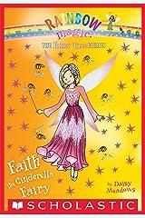 Faith the Cinderella Fairy: A Rainbow Magic Book (The Fairy Tale Fairies #3) Kindle Edition