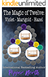 The Magic of Twelve: Violet, Marigold, Hazel