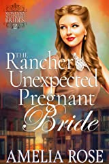 The Rancher's Unexpected Pregnant Bride: Historical Western Mail Order Bride Romance (Montana Westward Brides Book 2) Kindle Edition