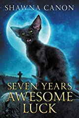 Seven Years Awesome Luck Kindle Edition