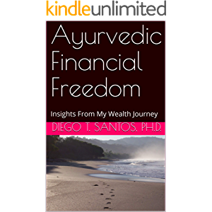 Ayurvedic Financial Freedom: Insights From My Wealth Journey (Investimentos com Lucidez Book 1)