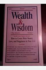"Wealth & Wisdom Live! 3 Day Intensive VOL I, II & III ""How to Create More Money, Love, and Happiness in Your Life"" Audio CD"