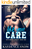 Like You Care: A Dark High School Bully Romance (Devilbend Dynasty Book 1)