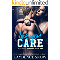 Like You Care: A Dark High School Bully Romance (Devilbend Dynasty Book 1)