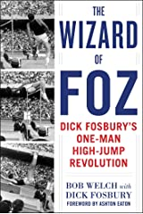 The Wizard of Foz: Dick Fosbury's One-Man High-Jump Revolution Kindle Edition