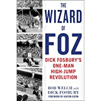 The Wizard of Foz: Dick Fosbury's One-Man High-Jump Revolution