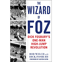 The Wizard of Foz: Dick Fosbury's One-Man High-Jump Revolution (English Edition)