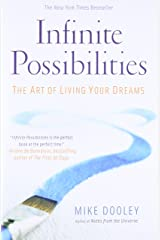 Infinite Possibilities: The Art of Living Your Dreams Paperback