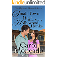 Small Town Girls Don't Marry Hollywood Hunks: A Small Town Contemporary Christian Romance (The Beaches of Trumanville Book 1)