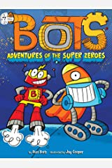 Adventures of the Super Zeroes (Bots Book 7) Kindle Edition
