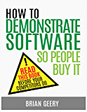 How to Demonstrate Software So People Buy It