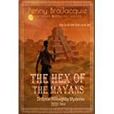The hex of the Mayans: A Dr Byron Willoughby Archaeology Mystery (Dr Byron Willoughby Mysteries Book 2)