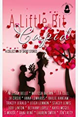 A Little Bit Cupid: A Collection of Short Stories Kindle Edition