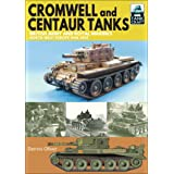 Cromwell and Centaur Tanks: British Army and Royal Marines, North-west Europe, 1944–1945 (TankCraft Book 16)